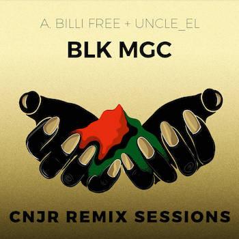 BLK MGC - CNJR Remix Sessions