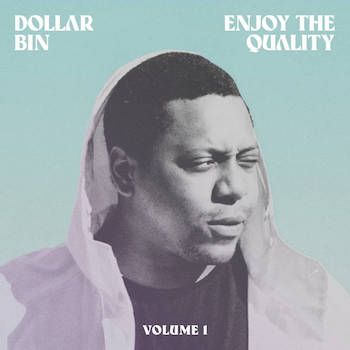 Dollar Bin - Enjoy The Quality Volume 1