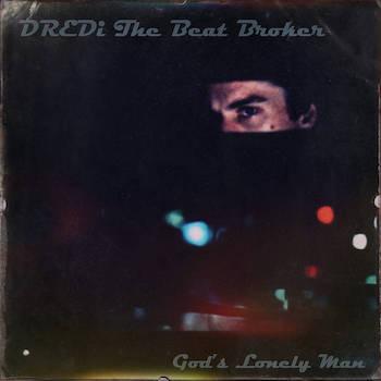 DREDi - God s Lonely Man