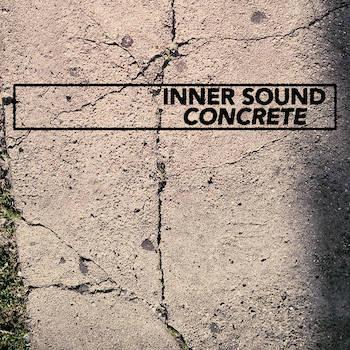 Inner Sound - Concrete