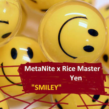 MetaNite x Rice Master Yen - Smiley
