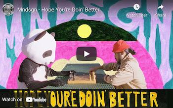 Mndsgn - Hope Youre Doin Better video