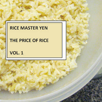 Rice Master Yen - The Price of Rice Vol.1