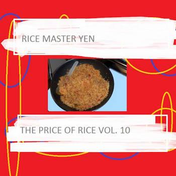Rice Master Yen - The Price Of Rice Vol.10