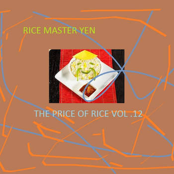 Rice Master Yen - The Price Of Rice Vol.12