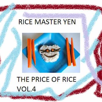 Rice Master Yen - The Price Of Rice Vol.4