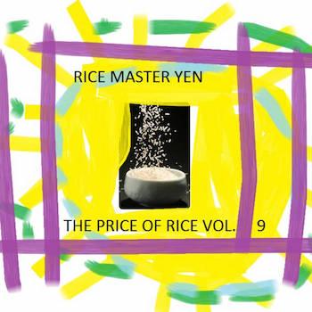 Rice Master Yen - The Price Of Rice Vol.9