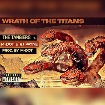 The Tangiers (Benefit Kaine) feat. RJ Payne M-Dot - Wrath Of The Titans
