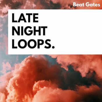 Beat Gates - Late Night Loops