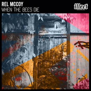 Rel McCoy - When The Bees Die