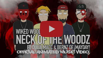 WIKED WOOD feat. OUIJA MACC BERNZ OF ¡MAYDAY! - NECK OF THE WOODZ video