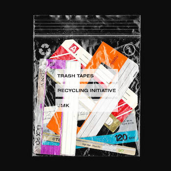 jmk - Trash Tapes Recycling Initiative Vol. 1