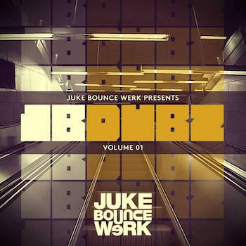 Juke Bounce Werk Presents - JBDUBZ Vol. 1