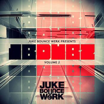 Juke Bounce Werk Presents - JBDUBZ Vol. 2