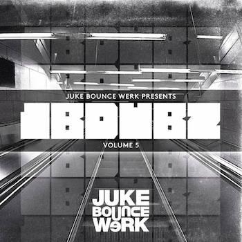 Juke Bounce Werk Presents - JBDUBZ Vol. 5