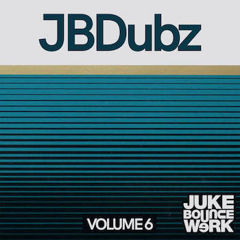 Juke Bounce Werk Presents - JBDUBZ Vol. 6