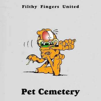 Filthy Fingers United - Pet Cemetery