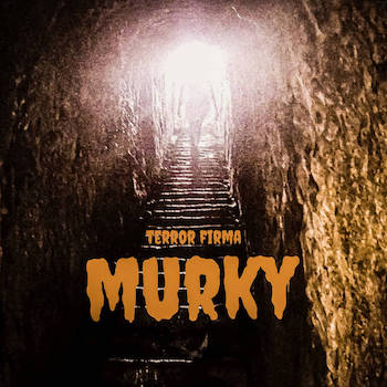 Terror Firma - Murky